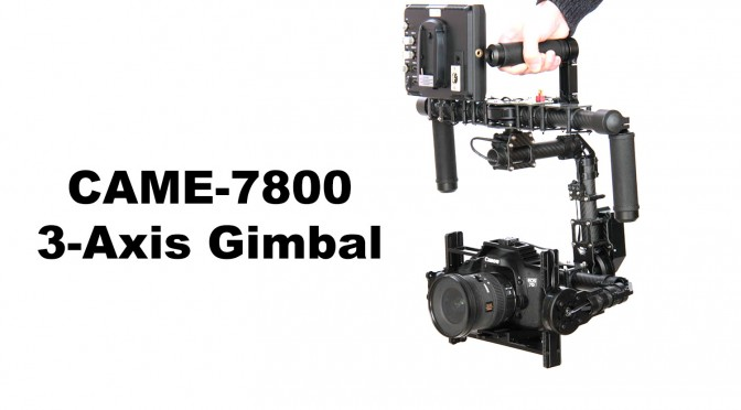 CAME-7800 3-axis camera gimbal review