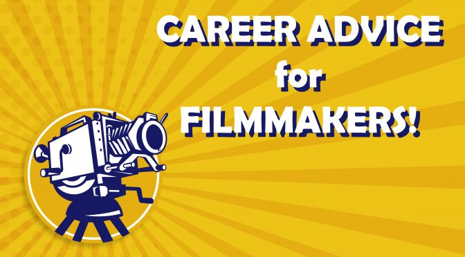 How to start your filmmaking career and make money!