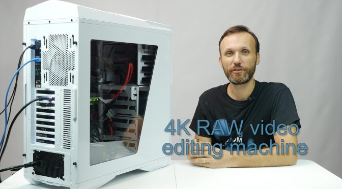 4K RAW video editing machine
