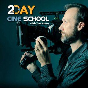 2-Day Cine School with Tom Antos