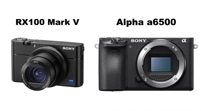 Sony Alpha a6500 and RX100 Mark V