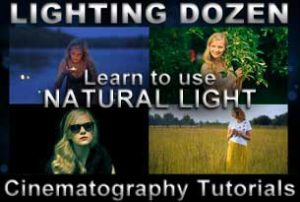 Lighting Dozen - Natural Light - filmmaking tutorials