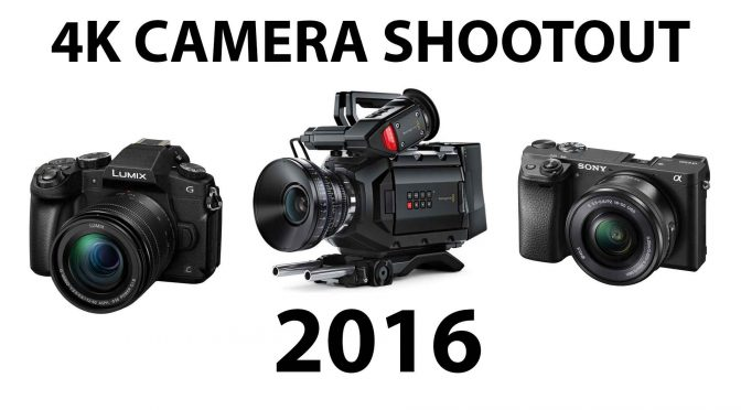 4K Camera Shootout of 2016!