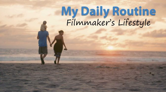 My Daily Routine: The Life of a Filmmaker