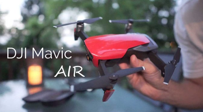 DJI Mavic Air – Why did I get it and is it worth it?
