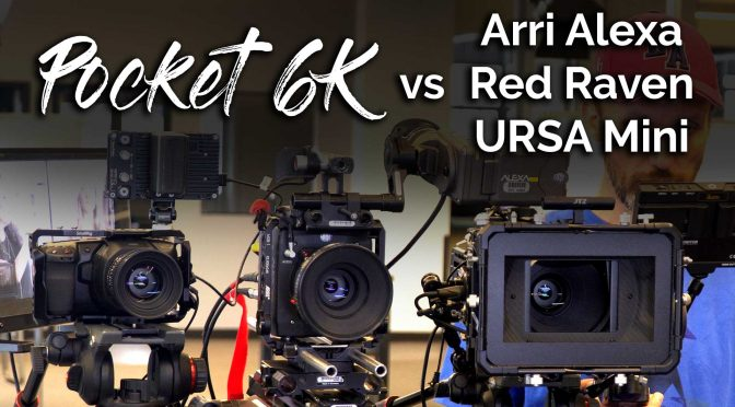 Pocket 6K vs Arri Alexa Mini/ RED Raven / URSA Mini Pro – Cinema Camera Tests