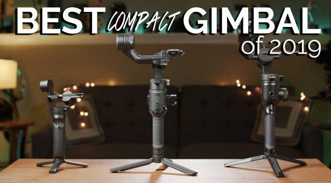 Best compact gimbals of 2019