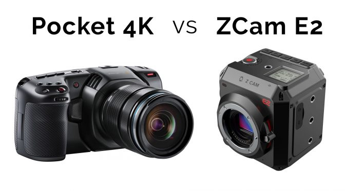 ZCam E2 vs Blackmagic Pocket 4K