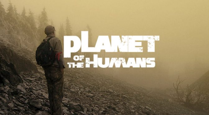 "New Film ""Planet of the Humans"""