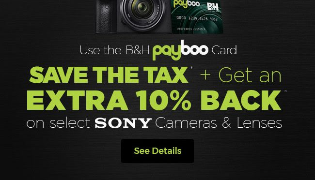 Save the Tax Plus Get an Extra 10% Off Sony Cameras and Lenses