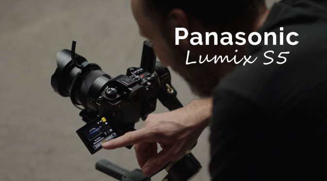 Panasonic S5 – New Filmmaking Tool